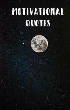 Motivational Quotes by illuminatebabe