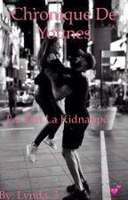 Chronique de Younes : J'ai du la kidnappé .  Tome I by Lynda__13