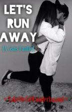 Let's Run Away (a 5sos fanfic) by TakeMeToWonderlaaand