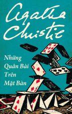 Những Quân Bài Trên Mặt Bàn - Agatha Christie [Full] by hoasymua