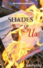 Shades of Us (Naughty Girl Sequel) by JazzlynLovesDowney