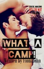 What a Camp! [BoyxBoy] by FionaJohn