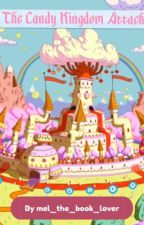 Adventure Time : The Candy Kingdom Attack by mel_the_book_lover
