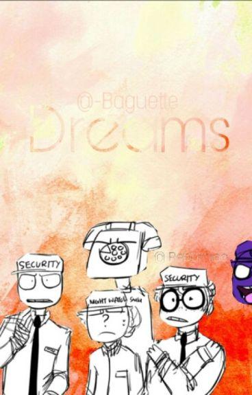 Dreams || FNAF Security Guards x Reader