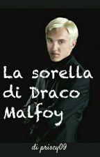 La sorella di Draco Malfoy by priscy09