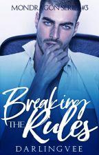 Breaking the Rules (Mondragon Series #4) by DarlingVee