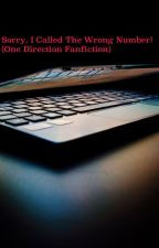 Sorry, I called the wrong number! (One Direction Fan fiction.)(ON HOLD) by DoSomePirrouettes