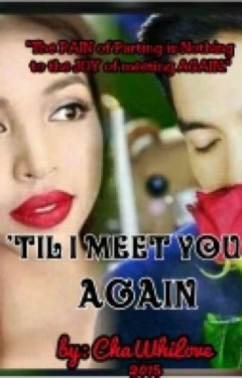 'Til I Meet You... AGAIN #AlDub <3