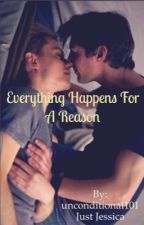 Everything Happens For A Reason by unconditional101