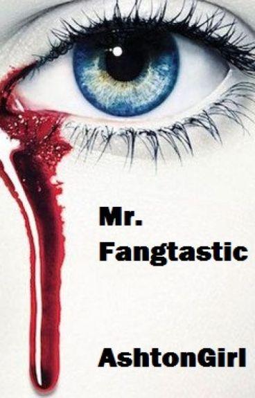 Mr. Fangtastic