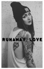Runaway Love by MaddieEtter
