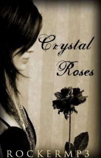 Crystal Roses [On Hold]