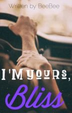 I'm Yours, Bliss by HeavenIsForTheAngels