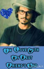 In Love with my Best Friend's Dad - A Johnny Depp Love Story by bethxnewell