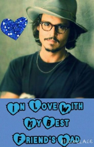 In Love with my Best Friend's Dad - A Johnny Depp Love Story