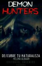 Demon Hunters® (Libro #1) [Editando] by MelinaAlbarn