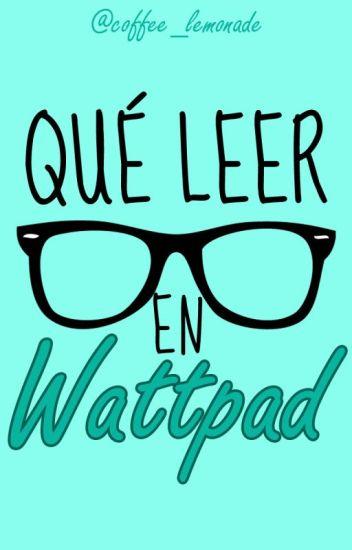 Qué leer en Wattpad - Recomendaciones