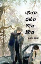 Đơn giản yêu hận - Lam Lâm by chengfeng