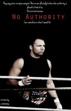 No Authority - WWE Fanfiction by curbstxmp