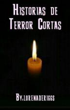 Historias de Terror Cortas. by lorenaderiggs