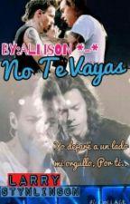 No Te Vayas [LarryStylinson] by MeowAllison