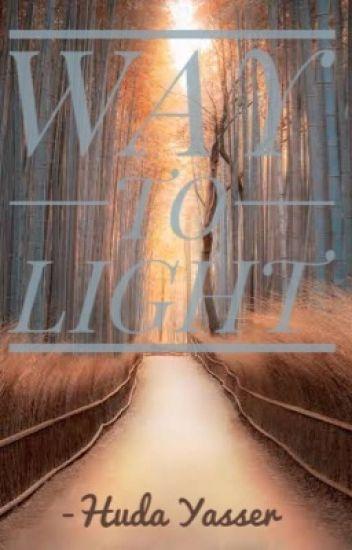 Way To Light. [On Hold]