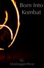 Born Into Kombat by MissDaggerOfficial