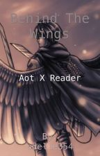 Behind the Wings AOT x Reader by odelle354