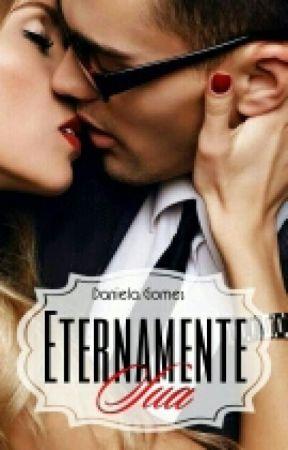 Eternamente Sua by daniellagomes750546