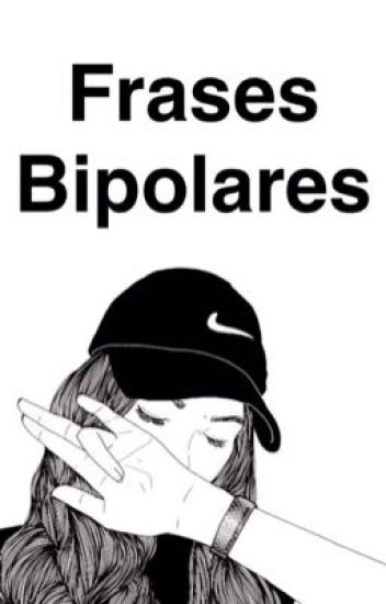 Frases Bipolares Juleiry Wattpad