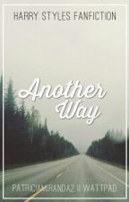 Another way || H.S. ✔ by PatriciaMiranda2