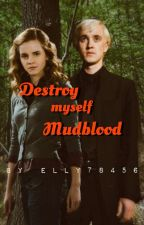 Destroy myself Mudblood by Elly78456