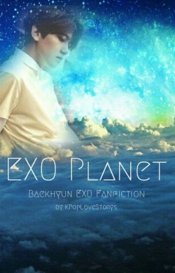 EXO Planet - Exo Baekhyun Fanfiction