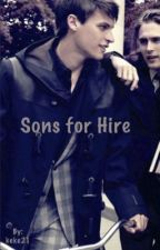 Sons For Hire Book 1 (On hold) by keke21