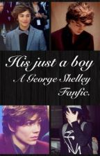 His Just A Boy (George Shelley/UnionJ) by MrShelleyIsSexy