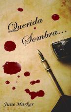 Querida Sombra by Alegonza110