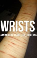 Wrists ((TRIGGER WARNING)) by flare_the_huntress