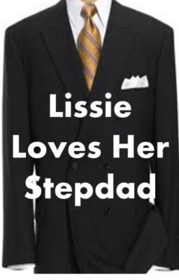 Lissie Loves Her Step dad