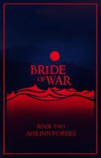 Bride of War: Battles of Eyenwar, Book 2 by AislinnForbes