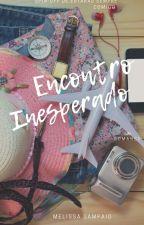 Encontro Inesperado ❤ [ EM REVISÃO ✈] by Melsampaio