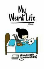 My Weird Life by vantysndrn