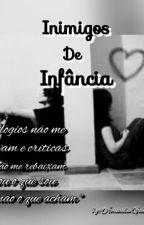 INIMIGOS DE INFÂNCIA  by amandinhaagabi
