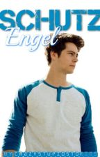 Schutzengel [Dylan O'Brien FF] by crazystupidstories
