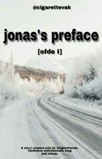 jonas's preface [ofde I] »EM REVISÃO« √ by cigarettevak