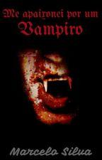 Me apaixonei por um Vampiro (História Gay) by silvamarcelo