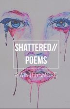 Shattered//poetry by wintersmoke