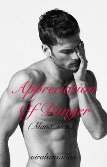Appreciation of danger (manxman)