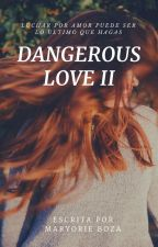 Dangerous love 2 by MAAR18