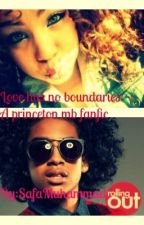 Love Has No Boundaries ( a Princeton MB Fanficton) by SafaMuhammad