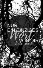 Nur ein einziges Wort von dir... by KateSStark